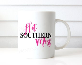 Hot Southern Mess Ceramic Mug | 15 ounce | Custom Design | Southern Sass | Gift | Coffee | Pick Your Color