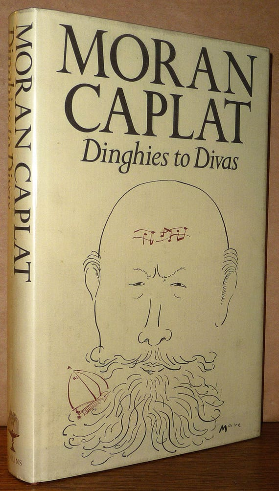Dinghies to Divas; Comedy on the Bridge - Memoirs of a Compulsive Sailor by Moran Caplat 1985 1st Edition Hardcover HC w/ Dust Jacket DJ