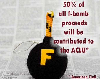 F Bomb felted ornament - 50% of proceeds to the ACLU