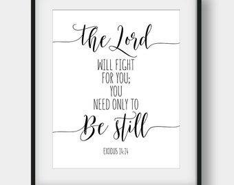 60% OFF The Lord Will Fight For You; You Need Only To Be Still, Exodus 14:14, Printable Bible Verse, Christian Decor, Calligraphy Bible Art
