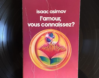 Love, you know? ISAAC ASIMOV - Original title: Nightfall and Other Stories - the Future Prėsence, Denoël 1983 - SF Classic!