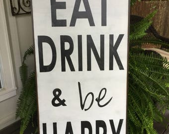 Eat Drink and be Happy,Fixer Upper Inspired Signs,48x24, Rustic Wood Signs, Farmhouse Signs, Wall Décor