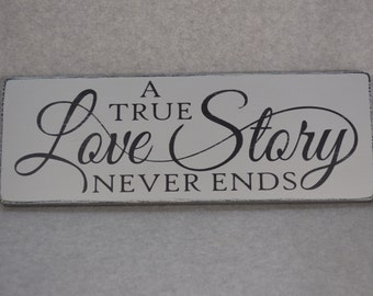 Rustic Distressed A True Love Story Never Ends Wood Sign, Wedding Photo Prop or Decor, Paris Grey and Black