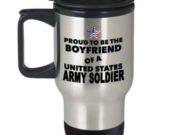 Proud To Be The Boyfriend Of A United States Army Soldier-14oz Stainless Steel Tumblers