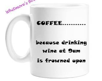 Coffee Drinkers Mug - Wine Drinkers Mug - Gift For Coffee Lovers - Gift For Wine Lovers - 11 Ounce Mug - White Ceramic Mug