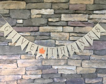 Give Thanks banner, Give Thanks burlap banner, Thanksgiving banner, Give Thanks sign, Thanksgiving burlap banner, Thanksgiving decor