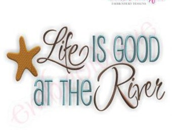 Life is Good at the River - Instant Download