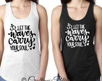 Let The Waves Carry Your Soul Summer Beach Vacation Next Level Women's Racerback Tank Top