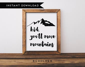 Instant Download, Nursery Art, Mountain Print, Nursery Printable, Nursery Wall Art, Baby Print, Nursery Quotes, Mountain, Mountain Quotes