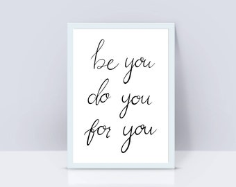 Be you, do you, for you hand lettered print | A4 print | Modern calligraphy quote