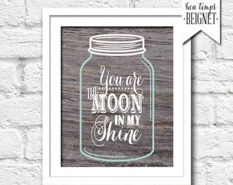 "You are the Moon in my Shine - INSTANT DOWNLOAD 8x10"" Printable Artwork"