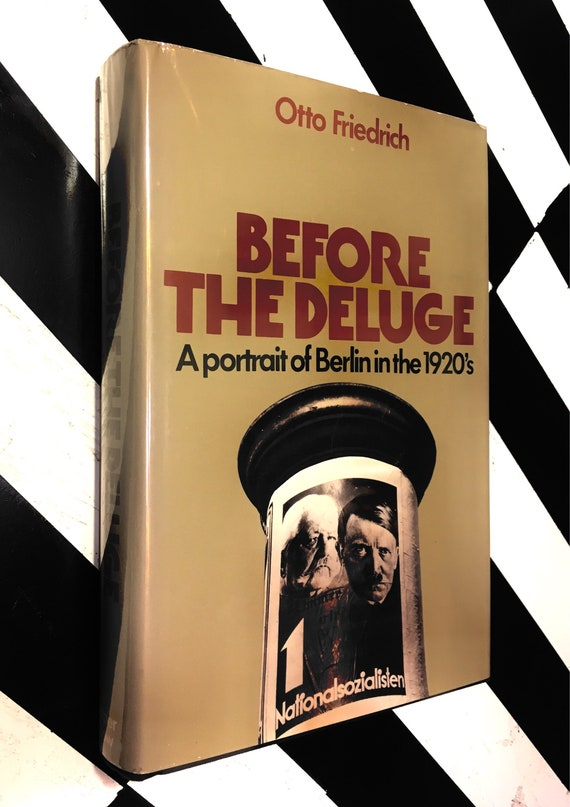 Before the Deluge: A Portrait of Berlin in the 1920's by Otto Friedrich (1972) hardcover book