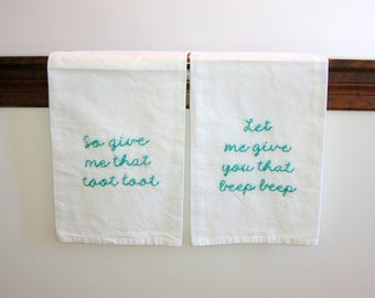 Made to Order:  R Kelly Flour Sack Towel Set - Remix to Ignition- Embroidered towel - So Gimme that Toot Toot - Hot and fresh