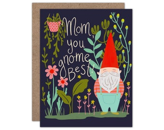 Mom, You Gno-Me Best! | Mother's Day Card | I Love You Mom | Garden Gnome | Gnome