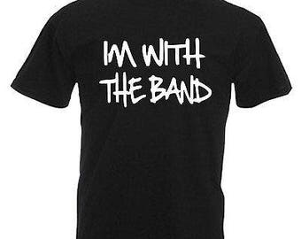 I'm with the band adults mens t shirt 12 colours  size s - 3xl