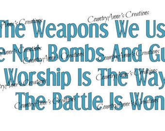 """SVG PNG DXF Eps Ai Wpc Cut file for Silhouette, Cricut, Pazzles, ScanNCut - """"worship is the way the battle is won"""" svg"""