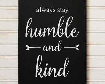 Humble and Kind Wood Sign Inspirational Saying Hand Painted Sweet Saying