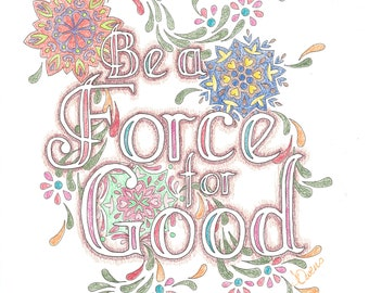 Be A Force For Good - original ink and pencil - 11x14