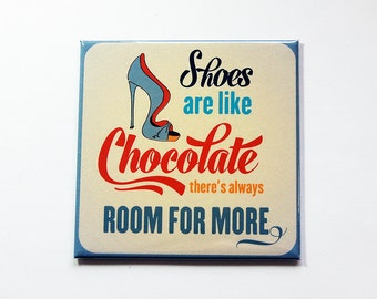 Shoe Lover Magnet, Shoe magnet, Fridge magnet, stocking stuffer, Gift for her, Mothers Day, Gift for Mom, Always room for more shoes (7248)