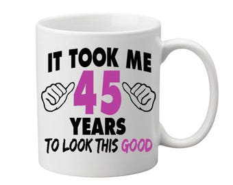 45 Years Old Birthday Mug Happy Birthday Gift Birthday Coffee Mug Coffee Cup Born in 1972 Personalized Mug ALL AGES AVAILABLE