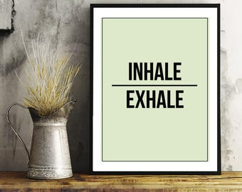 Inhale, Exhale, Just Breathe, Wall Art, Home Decor, Typography