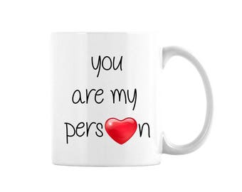 You Are My Person Mug, Gift For Friend, Mothers Day Gift, Boyfriend Gift, Christmas Gift