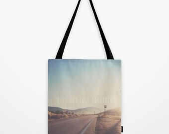 tote bag market tote California photography photo bag book bag typography print lets get lost together