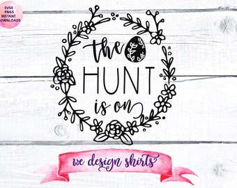 The Hunt is On SVG, Easter SVG, Eggs SVG, Easter, silhouette, cricut, svg, cut file