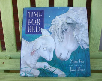 Time for Bed by Mem Fox illustrated by Jane Dyer, 1993 -