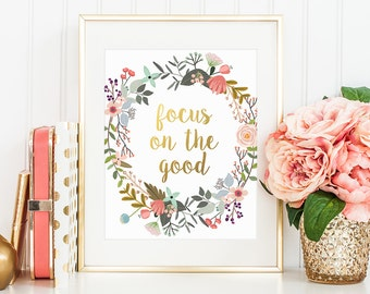 Motivational Quote, Focus On The Good, Gold Floral Print, Office Decor, Gold Lettering, Inspirational Quote, Apartment Decor, Home Decor