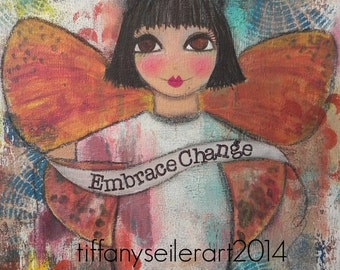 Embrace Change 5x7 Art Card MIXED media or PRINT