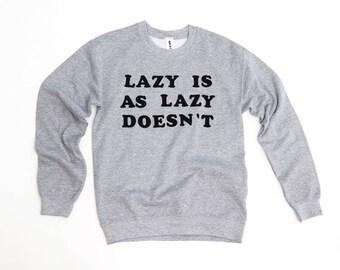 Lazy Doesn't Sweatshirt   Funny Graphic Sweatshirt   Typography   Font Lover   Cooper Font   Vintage Sweatshirt