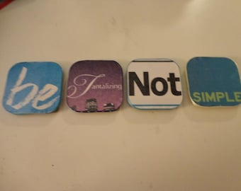 """Phrase Magnet Set """"Be Tantalizing Not Simple"""""""