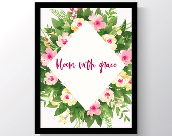 Bloom With Grace - spring decor - Inspirational - Cheap home Decor - Cheap Office Decor - Wall Print - 8x10 photo print