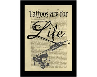 Tattoos are for Life Quote Tattoo Gun Body Art - Dictionary Print Book Page Art
