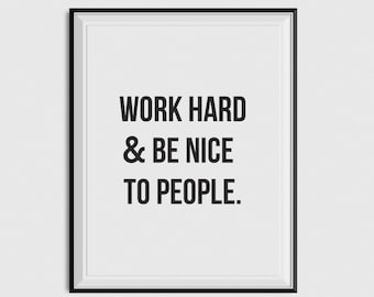 PRINTABLE - Work Hard and Be Nice to People - instant download | handmade, typography, quotes, wall art, black and white, inspirational