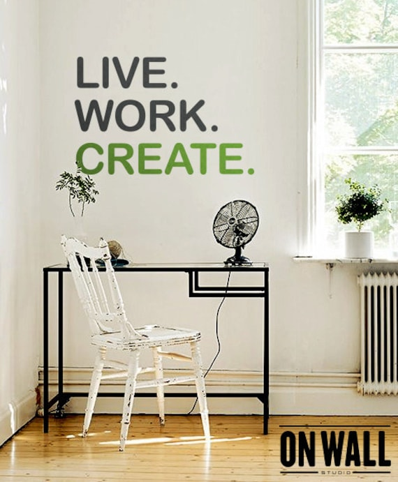 Live Work Create quote Wall decal Vinyl wall Quote sticker