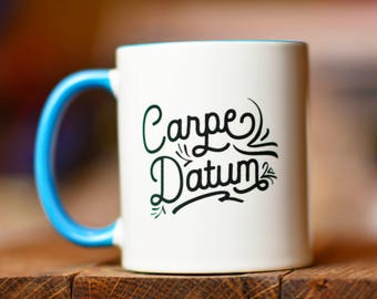 Carpe Datum // Academic Humor Mug // Gift for Graduate Student // Nerdy Gift // Statistics Humor // Gift Professor // Nerd Swag // Math