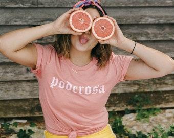 Poderosa - Latina Shirt - Latina AF - Latina Gift - Gift for Latinas - Latina - Chingona - Chingona Shirt - Latina Pride - Mexican - Tejana