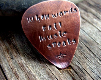 Guitar Pick - Copper, When Words Fail Music Speaks, Hand Stamped, Mens Gift, Musical Gift