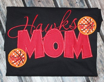 Hawks Basketball Mom shirt- you pick fabric and colors for your school- any school name