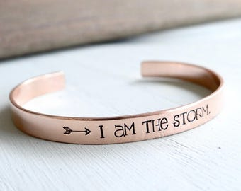 I Am The Storm - Hand Stamped Cuff Bracelet - Your Choice of Gold, Silver, Rose Gold. Empowering Jewelry. Motivating & Inspirational Gift.