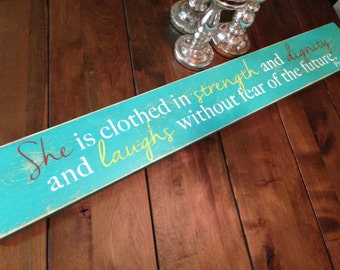 Made to Order Distressed Proverbs 31:25 Sign - She is clothed in strength and dignity... Handmade Wall Decor