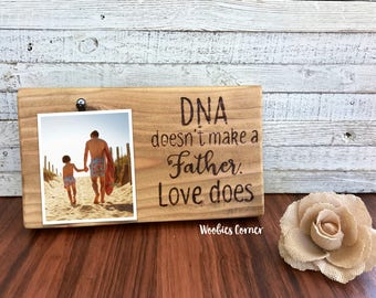 Step Dad gift, Gift for Step Dad, DNA doesn't make a father picture frame, Dad picture frame, Fathers Day gift, Step Father gift, Dad frame