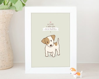 Dog Print - Home Is Where Your Jack Russell Is, JRT Print, Jack Russell Print, Home Decor, JRT Wall Art, Gift Under 10