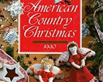 SALE - American Country Christmas - From Oxmoor House - 1990 - 3.75 Dollars