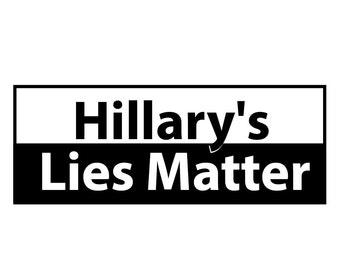 "1 ""Hillary's Lies Matter"" Bumper Sticker  - Indoor or Outdoor"