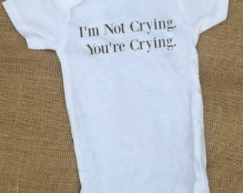 Baby Onesie, Baby Bodysuit, I'm not Crying You're Crying, Infant Onesie