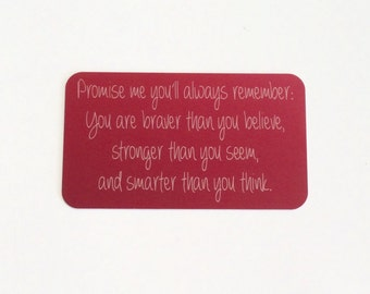 Graduation Gift Card ~ You are braver than you believe, stronger than you seem... ~ Sobriety Gift / Wallet Insert Card / Engraved Wallet