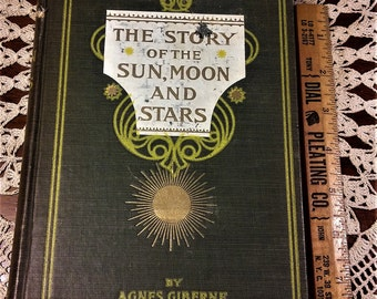 "1908 Edition of ""The Story of the Sun, Moon and Stars by Agnes Giberne"
